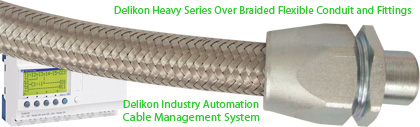 Delikon Heavy Series Over Braided Flexible Conduit and Conduit Fittings For Industry Automation Cable Management, provide very reliable performance, protection for abrasion and hot metal splash, flexibility, first-class mechanical strength and provide antistatic properties and EMI shielding for critical data and power cables
