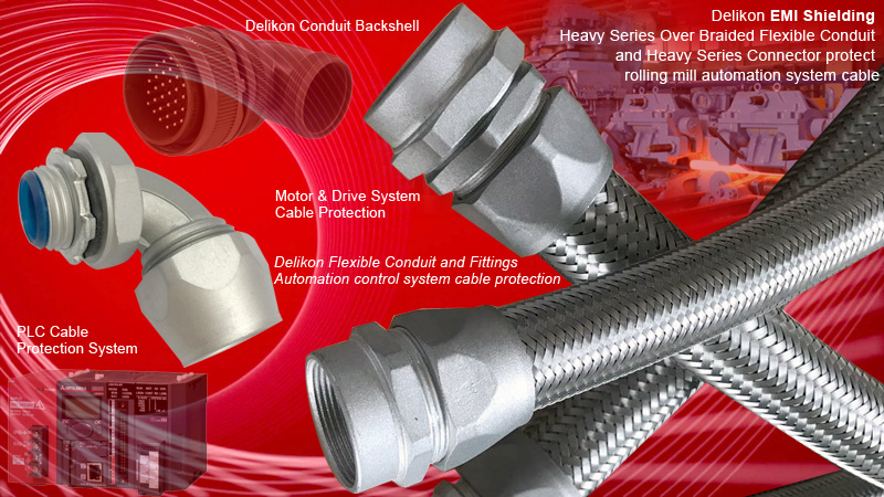 Delikon Heavy Series Over Braided Flexible Conduit and Conduit Fittings are designed for steel industry control panels wirings, PLC wirings, Motion Control wiring, power and data cable protection, both for hot and cold rolling mills and for others specific to the steel and aluminum industry.